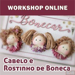 Workshop Online - Cabelo e Rostinho de Boneca (Grupo Fechado no Facebook)